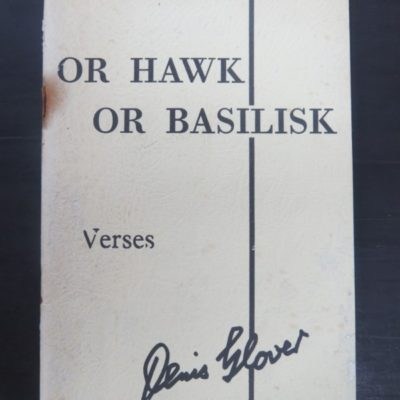 Denis Glover, Or Hawk, Or Basilisk