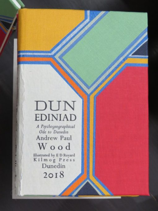 Andrew Paul Wood, Dunediniad, Kilmog Press, 2018, photo 1