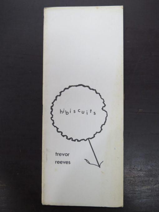 Trevor Reeves, Hibiscuits, poet peasant books, Caveman Press, Dunedin, New Zealand Poetry, photo 1