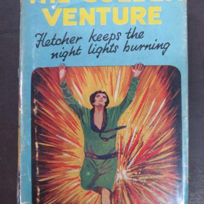 J. S. Fletcher, The Golden Venture, A Detective Story, Collins, London, Crime Mystery Detection, Dunedin Bookshop, Dead Souls Bookshop
