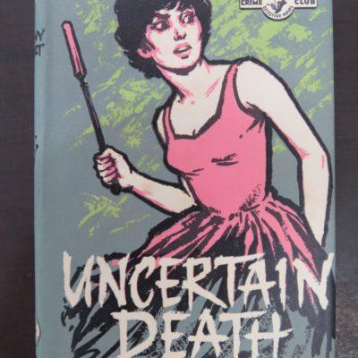 Anthony Gilbert, Uncertain Death, Crime Clube, Collins, London, Crime, Mystery Detection, Dunedin Bookshop, Dead Souls Bookshop