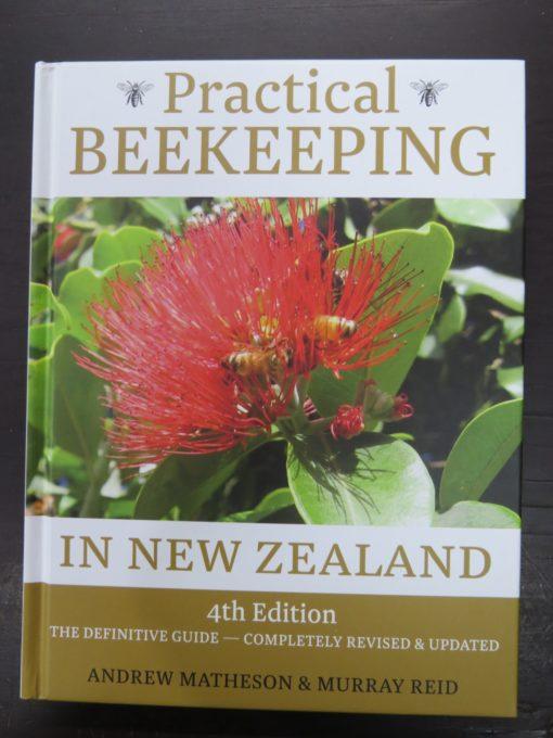 Matheson, Reid, Practical Beekeeping in New Zealand, 4th Edition, Natural History, Dunedin Bookshop, Dead Souls Bookshop