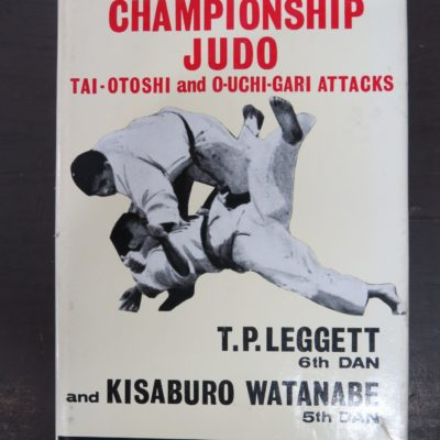 Leggett, Watanabe, Chapionship Judo, Tai-Otoshi, O-Uchi-Gari Attacks, Foulsham, London, Martial Arts, Sport, Dunedin Bookshop, Dead Souls Bookshop