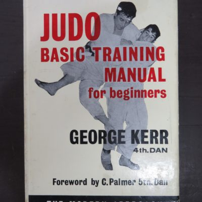George Kerr, Judo, Basic Training Manual for Beginners, Foulsham, London, Martial Arts, Sport, Dunedin Bookshop, Dead Souls Bookshop
