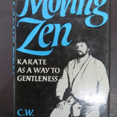 C. W. Nicol. Moving Zen, Karate as a way to Gentleness, Bodley Head, London, Martial Arts, Sport, Dunedin Bookshop, Dead Souls Bookshop