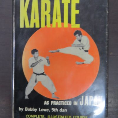 Bobby Lowe, Mas Oyamas Karate, As Practiced in Japan, Souvenir Press, London, Martial Arts, Sport, Dunedin Bookshop, Dead Souls Bookshop