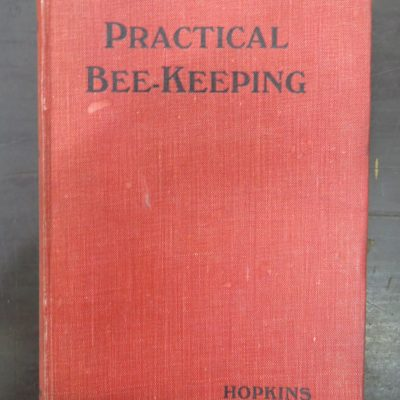 Isaac Hopkins, Practical Bee-Keeping, Whitcombe & Tombs, Natural History, Dunedin Bookshop, Dead Souls Bookshop