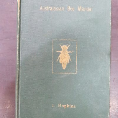 Isaac Hokins, Australasian Bee Manual, Auckland, New Zealand Non-Fiction, Natural History, Dunedin Bookshop, Dead Souls Bookshop