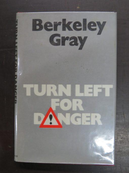 Berkeley Gray, Turn Left For Danger, Collins, Crime Club, Crime, Mystery, Detection, Dunedin Bookshop, Dead Souls Bookshop