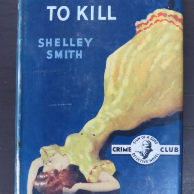 Shelley Smith, An Afternoon to Kill, Crime Club, Collins, London, Crime, Mystery, Detection, Dunedin Bookshop, Dead Souls Bookshop
