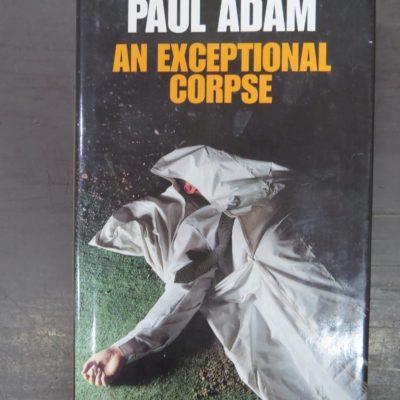 Paul Adam, An Exceptional Corpse, Crime Club, HarperCollins, London, Crime, Mystery, Detection, Dunedin Bookshop, Dead Souls Bookshop