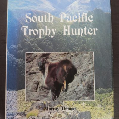Murray Thomas, South Pacific Trophy Hunter, Hunting, Outdoor, New Zealand, Dunedin Bookshop, Dead Souls Bookshop