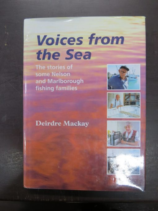 Deidre Mackay, Voices from the Sea, stories from Nelson and Marlborough Fishing Families, New Zealand Non-Fiction, Fishing, Dunedin Bookshop, Dead Souls Bookshop
