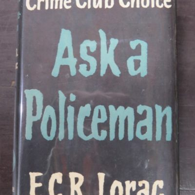 E. C. R. Lorac, Ask A Policeman, Collins, Crime Club, London, 1955, Crime, Mystery, Detection, Dunedin Bookshop, Dead Souls Bookshop