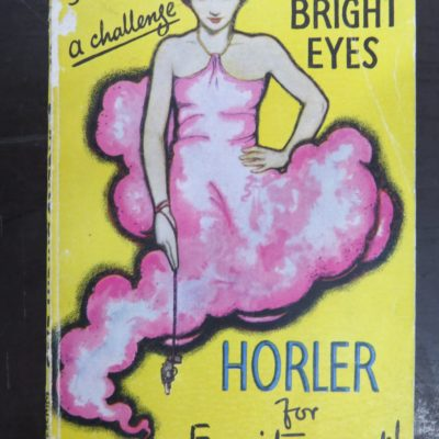 Sydney Horler, Danger's Bright Eyes, Hodder & Stoughton, London, 1930, Vintage, Crime, Mystery, Detection, Dunedin Bookshop, Dead Souls Bookshop
