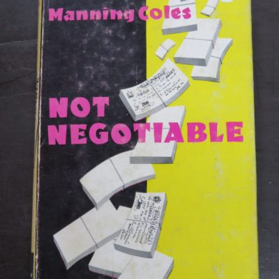Manning Coles, Not Negotiable, Yellow Jacket, Hodder & Stoughton, London, 1952, Crime, Mystery, Detection, Dunedin Bookshop, Dead Souls Bookshop