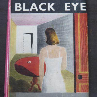 Coonyth Little, The Black Eye, Crime Club, Collins, London, 1946, Crime, Mystery, Detection, Dunedin Bookshop, Dead Souls Bookshop