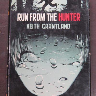 Keith Grantland, Run From The Hunter, Boardman, London, 1959, Crime, Mystery, Detection, Dunedin Bookshop, Dead Souls Bookshop