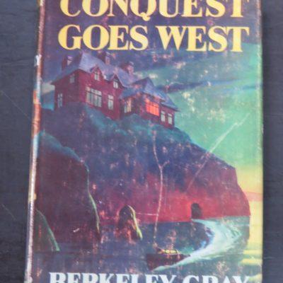 Berkeley Gray, Conquest Goes West, Collins,London, 1954, Crime, Mystery, Detection, Dunedin Bookshop, Dead Souls Bookshop