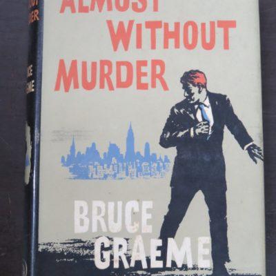 Bruce Graeme, Almost Without Murder, Hutchinson, London, 1963, Crime, Mystery, Detection, Dunedin Bookshop, Dead Souls Bookshop