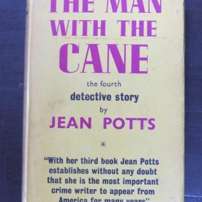 Jean Potts, The Man WIth The Cane, Gollancz, London, 1957, Crime, Mystery, Detection, Dunedin Bookshop, Dead Souls Bookshop