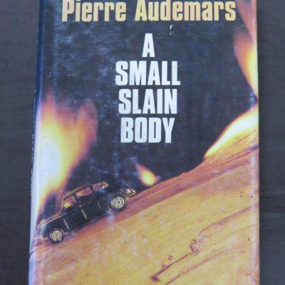 Pierre Audemars, A Small Slain Body, Robert Hale, London, 1985, Crime, Detection, Mystery, Dunedin Bookshop, Dead Souls Bookshop