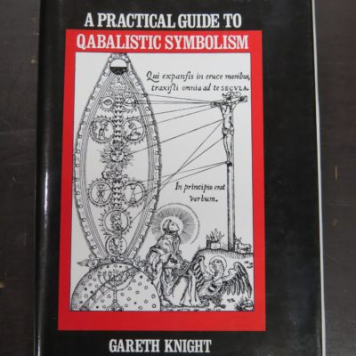 Gareth Knight, A Practical Guide To Qabalistic Symbolism, Weiser, Occult, Religion, Dunedin Bookshop, Dead Souls Bookshop
