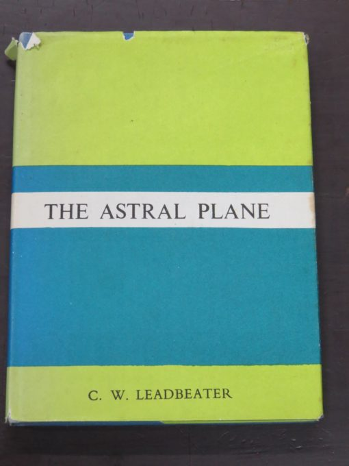 C. W. Leadbeater, The Astral Plane, Theosophical Publishing House, India, Occult, Religion, Philosophy, Dunedin Bookshop, Dead Souls Bookshop
