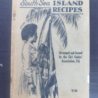 South Sea Island Recipes, Girl Guides Association, Fiji, Cooking, Cookery, Fiji, South Sea, Dead Souls Bookshop, Dunedin Book Shop