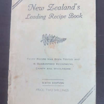 Elsie G. Harvey, New Zealand's Leading Recipe Book, Wellington, 2nd copy Cookery, Cooking, Dead Souls Book Shop, Dunedin Book Shop