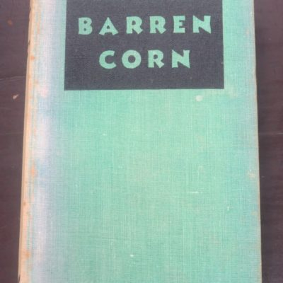 Georgette Heyer, Barren Corn, Longmans, Green, Co, London, 1932, Vintage, Dead Souls Bookshop, Dunedin Book Shop