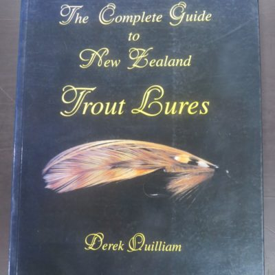Derek Quilliam, The Complete Guide to New Zealand Trout Lures, Halcyon, Fishing, Outdoor, New Zealand Trout, Dead Souls Bookshop, Dunedin Book Shop