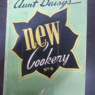 Aunt Daisy's New Cookery No. 6, Whitcombe & Tombs, Cooking, Cookery, Dead Souls Bookshop, Dunedin Book Shop