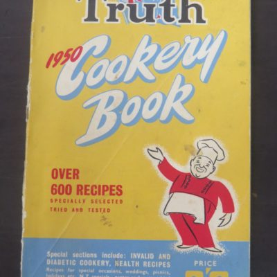 New Zealand Truth Cookery Book, Wellington, 1950, Cooking, Cookery, Dead Souls Bookshop, Dunedin Book Shop