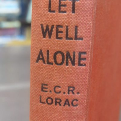 E. C. R. Lorac, Let Well Alone, Crime Club, Collins, London, Crime, Mystery, Detection, Dead Souls Bookshop, Dunedin Book Shop