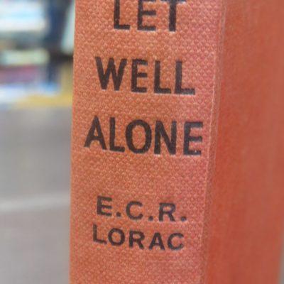 E. C. R. Lorac, Let Well Alone, Crime Club, Collins, London, Crime, Mystery, Detection, Dead Souls Bookshop, Dunedin Book Shop
