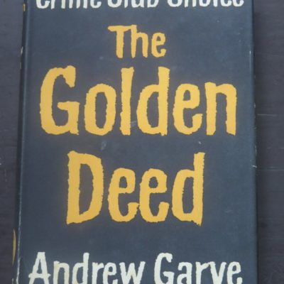 Andrew Garve, The Golden Deed, Crime Club, Collins, London, Crime, Mystery, Detection, Dead Souls Bookshop, Dunedin Book Shop