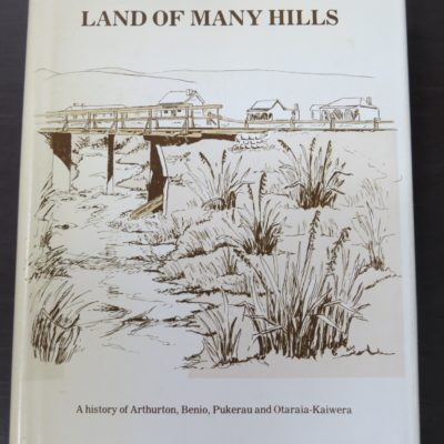 Paula Dickie, Land Of Many Hills, Pukerau Historical Committee, 1982, New Zealand Non-Fiction, Dead Souls Bookshop, Dunedin Book Shop