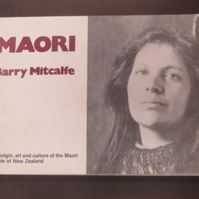 Barry Mitcalfe, Maori, Coromandel Press, 1981, Maori, New Zealand Non-Fiction, Dead Souls Bookshop, Dunedin Book Shop