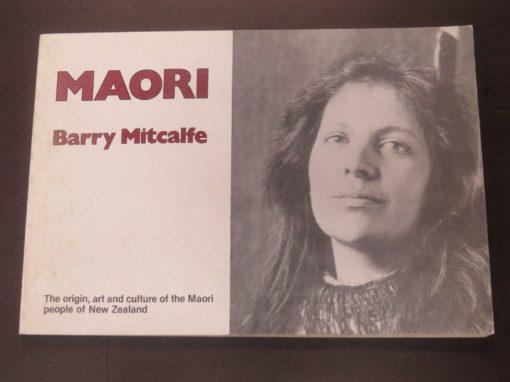 Barry Mitcalfe, Maori, Coromandel Press, 1981, Maori, New Zealand Non-Fiction, Dead Souls Bookshop, Dunedin Book Shop