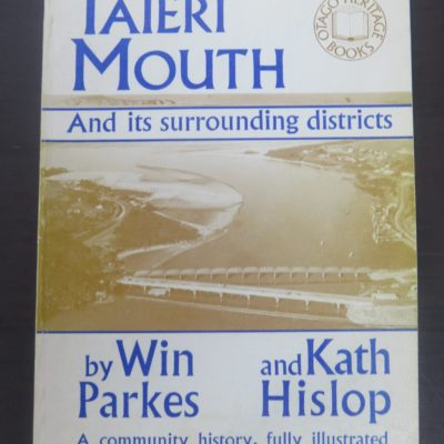 Parkes, Hislop, Taieri Mouth, Otago Heritage Books, Dunedin, 1980, Otago, New Zealand Non-Fiction, Dead Souls Bookshop, Dunedin Book Shop