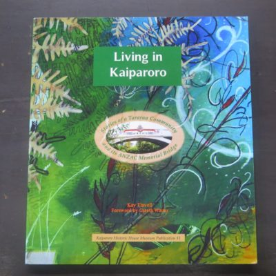 Kay Flavell, Living in Kaiparoro, New Pacific Studio, 2008, New Zealand Non-Fiction, Dead Souls Bookshop, Dunedin Bookshop