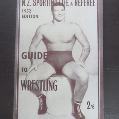 N.Z. Sporting Life and Referee, Guide to Wrestling, 1952, New Zealand Sport, Wrestling, Dead Souls Bookshop, Dunedin Bookshop