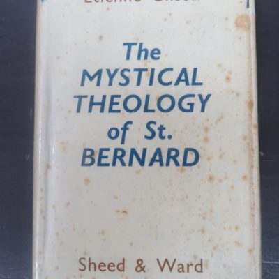 Etienne Gilson, The Mystical Theology of St. Bernard, Sheed, Ward, London, 1940, Religion, Mystical Theology, Dead Souls Bookshop, Dunedin Bookshop