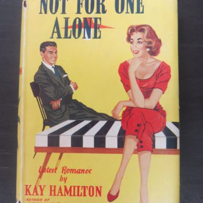Kay Hamilton, Not For One Alone, Foulsham, London, 1957, Romance, Vintage, Dead Souls Bookshop, Dunedin Bookshop
