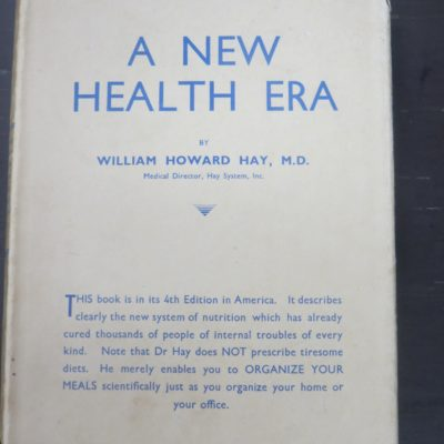 William Howard Hay, A New Health Era, Harrap, London, 1935, Health, Dead Souls Bookshop, Dunedin Book Shop