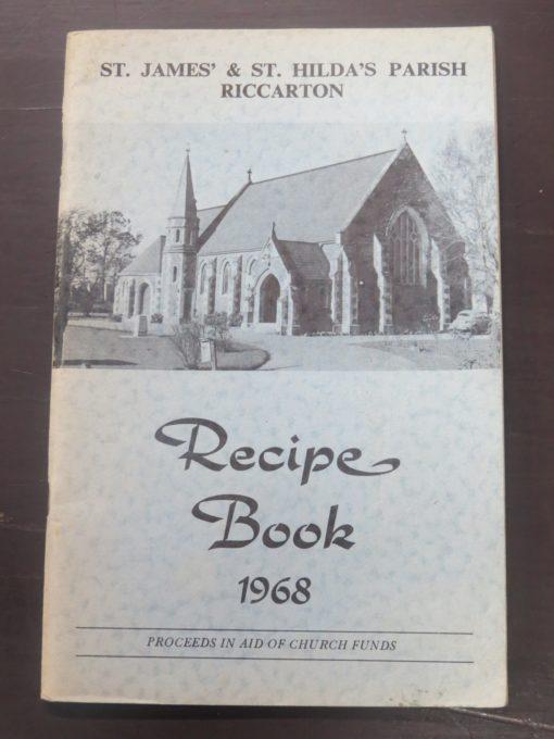 St. James' and St. Hilda's Parish Riccarton Recipe Book 1968, Christchurch, Cookery, Cooking, Dead Souls Bookshop, Dunedin Book Shop