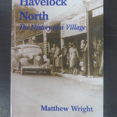 Mathew Wright, Havelock North, Hastings District Council, 1996, New Zealand Non-Fiction, Dead Souls Bookshop, Dunedin Book Shop