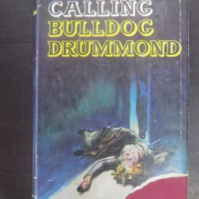 Gerard Fairlie, Calling Bulldog Drummond, Hodder & Stoughton, London, Crime, Mystery, Detection, Dead Souls Bookshop, Dunedin Book Shop