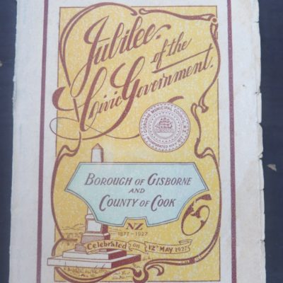 Jubilee of Borough of Gisbourne and County of Cook, 1877 - 1927, New Zealand Non-Fiction, Dead Souls Bookshop, Dunedin Bookshop
